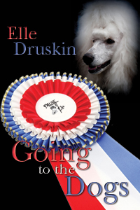 Going to the Dogs by Elle Druskin
